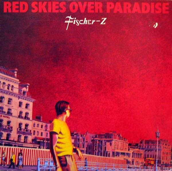 fischer-z-red-skies-over-pardise-cover